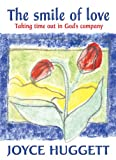 img - for The Smile of Love: Taking Time Out in God's Company book / textbook / text book