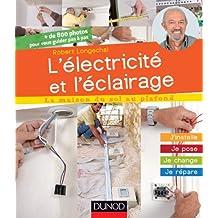 L'électricité et l'éclairage : J'installe, je pose, je change, je répare (La maison du sol au plafond) (French Edition)