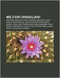 Militari israeliani: Generali israeliani, Ariel Sharon, Ron ...
