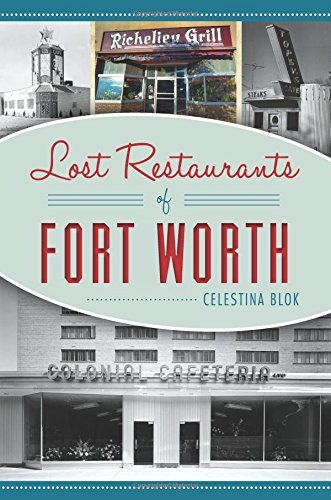 Lost Restaurants of Fort Worth (American - Fort Worth Stores
