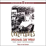 Crazy Ladies | Michael Lee West