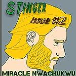 Stinger: Issue #2 | Miracle Nwachukwu