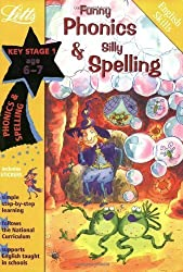 Funny Phonics and Silly Spelling Age 6-7 (Letts Magical Skills): Phonics and Spelling: Ages 6-7 by Fidge, Louis (2002) Paperback