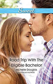 Road Trip With The Eligible Bachelor by [Douglas, Michelle]
