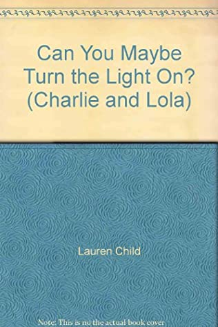 book cover of Can You Maybe Turn the Light On?