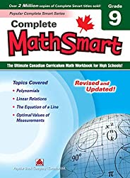 Complete MathSmart 9: The Ultimate Canadian Curriculum Math Workbook for High Schools!
