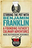 #4: Stirring the Pot with Benjamin Franklin: A Founding Father's Culinary Adventures