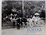 Topeka: A History in Pictures