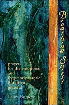 Breathing Spirit: prayers for the emotional and frequently frantic but often grateful