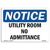 OSHA Notice Sign - Utility Room No Admittance | Choose from: Aluminum, Rigid Plastic or Vinyl Label Decal | Protect Your Business, Construction Site, Warehouse & Shop Area |  Made in The USA