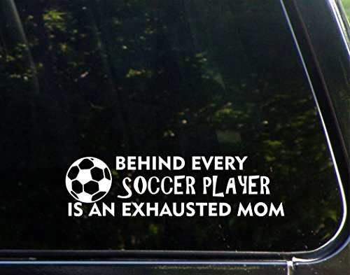 Behind Every Soccer Player Is An Exhausted Mom - 8 3/4