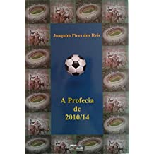 A Profecia de 2010/14 (Os Defensores do Futebol)