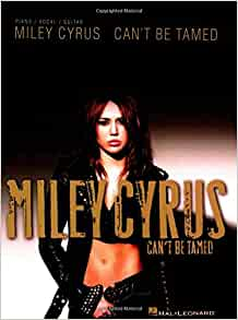 Miley Cyrus Can't Be Tamed: Miley Cyrus: 9781423499183: Amazon.com