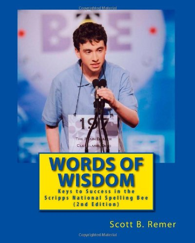 Words of Wisdom: Keys to Success in the Scripps National Spelling Bee (2nd Edition)