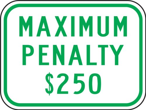 "Accuform FRA246RA Engineer-Grade Reflective Aluminum Handicapped Parking Supplemental Sign (North Carolina), Legend""Maximum Penalty $250"", 9"" Length x 12"" Width x 0.080"" Thickness, Green on White"