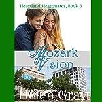 Mozark Vision: Heartland Heartmates Book 3 | Helen Gray
