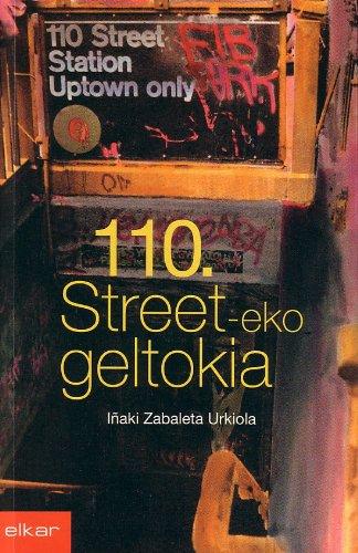 110. street-eko geltokia (Literatura) (Euskera) Tapa blanda – 10 oct 2003 Iñaki Zabaleta Urkiola Elkarlanean S.L. 8497830318