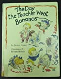 The Day the Teacher Went Bananas, James Howe, 0525441077