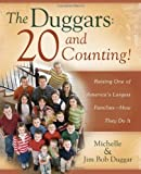 Duggars,20 and Counting!,Raising One of Americas Largest Families--How they Do It, 2008 publication