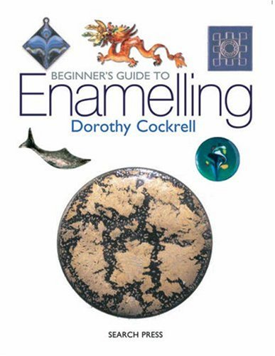 Beginner's Guide to Enamelling ebook