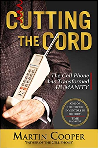 Motorola, cell phone, cutting the cord, Martin cooper, مخترع, هاتف, مخترع أول هاتف محمول
