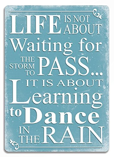 Slogan Lifedance In The Rain Quote Blue Metal Wall Sign Plaque