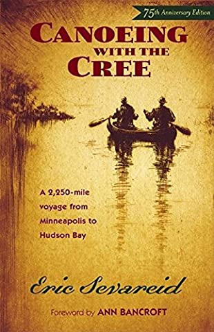 Canoeing with the Cree: 75th Anniversary Edition (The Prairie Traveler)