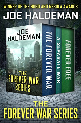 The Forever War Series: The Forever War, A Separate War, and Forever Free