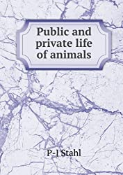 Public and private life of animals