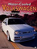 Water-Cooled Volkswagen Performance Handbook (Motorbooks Workshop)