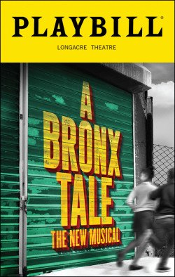 Brand New Color Playbill from A Bronx Tale The Musical starring Nick Cordero Richard H. Blake Ariana DeBose Bobby Conte Thornton Book by Chazz Palminteri Music by Alan Menken and Lyrics by Glenn Slater