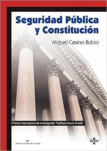 Seguridad Pública Y Constitución (Derecho - Práctica