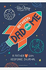 Between Dad and Me: A Father And Son Guided Journal To Connect And Bond (father's day gifts gifts for dad, Unique Gifts For Dad) Paperback
