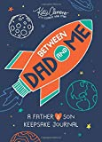 Between Dad and Me: A Father and Son Keepsake Journal