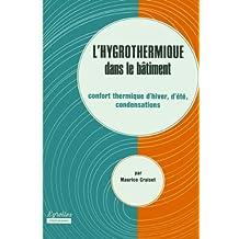 L'Hygrothermique dans le bâtiment: Confort thermique d'hiver et d'été; Condensations