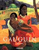 Paul Gauguin: 1848-1903 the Primitive Sophisticate (Basic Art)