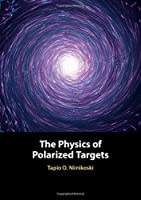 The Physics of Polarized Targets Front Cover