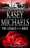 Legacy of the Rose by Kasey Michaels front cover