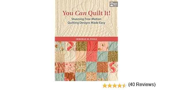 You Can Quilt It!: Stunning Free-Motion Quilting Designs Made Easy ... : quilt design software reviews - Adamdwight.com