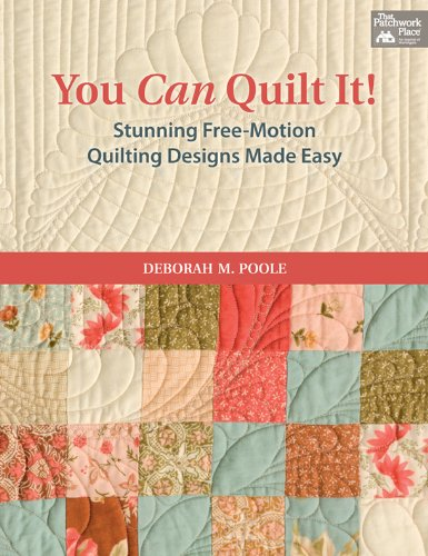 - You Can Quilt It!: Stunning Free-Motion Quilting Designs Made Easy