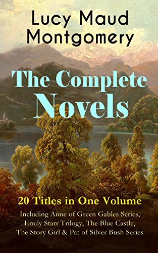 Complete Novels Lucy Maud Montgomery ebook