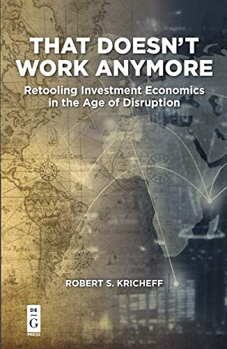 That Doesn't Work Anymore: Retooling Investment Economics in the Age of Disruption