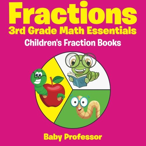 Fractions 3rd Grade Math Essentials: Children's Fraction Books