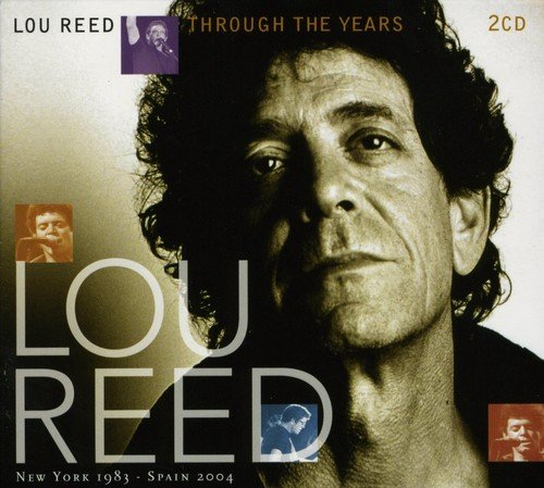 Lou Reed - Through the Years: New York 1983-Spain 2004 (2PC)