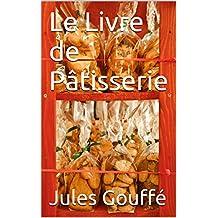 Le Livre de Pâtisserie (French Edition)