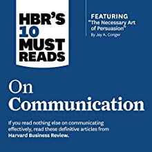 HBR's 10 Must Reads on Communication Audiobook by  Harvard Business Review, Robert B. Cialdini, Nick Morgan, Deborah Tannen Narrated by Susan Larkin, Gregory St. John