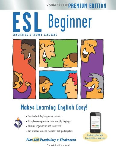 ESL Beginner Premium Edition with e-flashcards (English as a Second Language Series) by Research Education Association