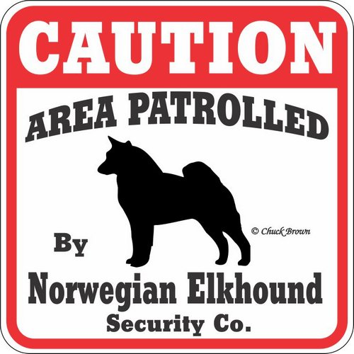 "Dog Yard Sign ""Caution Area Patrolled By Norwegian Elkhound Security Company"""