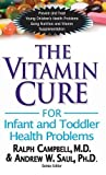 img - for The Vitamin Cure for Infant and Toddler Health Problems book / textbook / text book