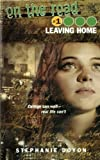 Leaving Home, Stephanie Doyon, 1442460458